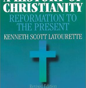 History Of Christianity, Vol. 2: Reformation To The Present